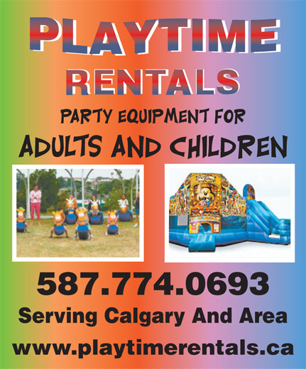 Playtime Rentals (403-258-0223) - Annonce illustrée======= - RENTALS 587.774.0693 Serving Calgary And Area www.playtimerentals.ca