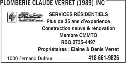 Plomberie Claude Verret (1989) Inc (418-661-9826) - Annonce illustrée======= - Plus de 35 ans d'expérience Construction neuve & rénovation Membre CMMTQ RBQ.2735-4497 Propriétaires : Elaine & Denis Verret SERVICES RÉSIDENTIELS