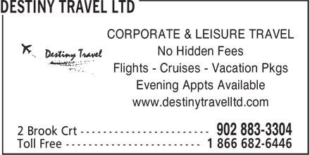 Destiny Travel Ltd (902-883-3304) - Annonce illustrée======= - CORPORATE & LEISURE TRAVEL No Hidden Fees Flights - Cruises - Vacation Pkgs Evening Appts Available www.destinytravelltd.com