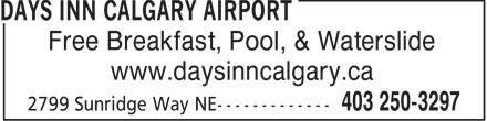 Days Inn (403-250-3297) - Display Ad - Free Breakfast, Pool, & Waterslide www.daysinncalgary.ca
