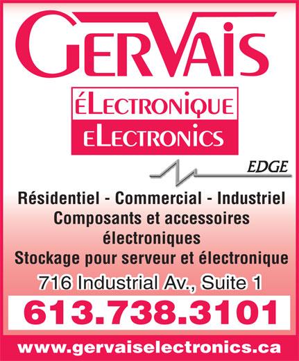 Gervais Electroniques (613-738-3101) - Annonce illustrée======= - éLectronique eLectronics Résidentiel - Commercial - Industriel Composants et accessoires électroniques Stockage pour serveur et électronique 716 Industrial Av., Suite 1 613.738.3101 www.gervaiselectronics.ca