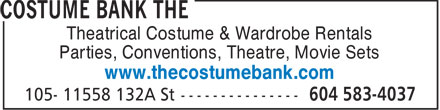 The Costume Bank (604-583-4037) - Display Ad - Theatrical Costume & Wardrobe Rentals Parties, Conventions, Theatre, Movie Sets www.thecostumebank.com