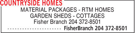 Countryside Homes (204-372-8501) - Display Ad - MATERIAL PACKAGES - RTM HOMES GARDEN SHEDS - COTTAGES Fisher Branch 204 372-8501