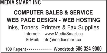 Media Smart Inc (506-324-9000) - Annonce illustrée======= - COMPUTER SALES & SERVICE WEB PAGE DESIGN - WEB HOSTING Inks, Toners, Printers & Fax Supplies Internet: www.MediaSmart.ca
