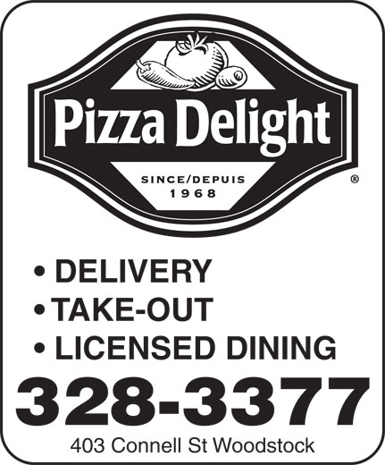 Pizza Delight (506-328-3377) - Annonce illustrée======= - DELIVERY TAKE-OUT LICENSED DINING 328-3377 403 Connell St Woodstock
