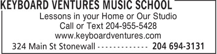Keyboard Ventures Music School (204-694-3131) - Display Ad - Lessons in your Home or Our Studio Call or Text 204-955-5428 www.keyboardventures.com
