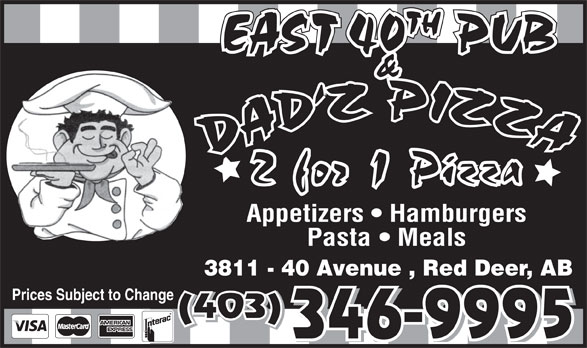 Dadz Pizza (403-346-9995) - Annonce illustrée======= - TH & Appetizers   Hamburgers Pasta   Meals EAST 40 PUB 3811 - 40 Avenue , Red Deer, AB Prices Subject to Change (403) 346-9995