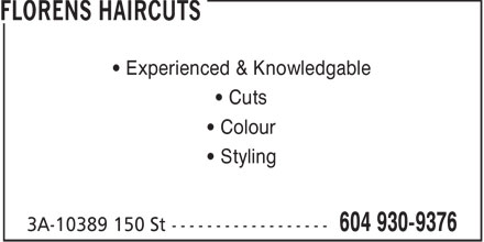 Florens Haircuts (604-930-9376) - Display Ad - • Experienced & Knowledgable • Cuts • Colour • Styling  • Experienced & Knowledgable • Cuts • Colour • Styling