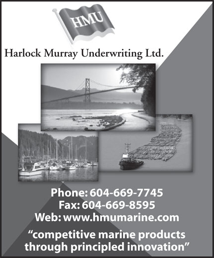 Harlock Murray Underwriting Ltd (604-669-7745) - Annonce illustrée======= - Harlock Murray Underwriting Ltd. Phone: 604-669-7745 Fax: 604-669-8595 Web: www.hmumarine.com competitive marine products through principled innovation