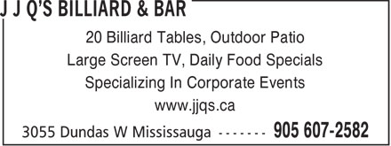 Jjqs Billiard And Bar (905-607-2582) - Display Ad - 20 Billiard Tables, Outdoor Patio Large Screen TV, Daily Food Specials Specializing In Corporate Events www.jjqs.ca