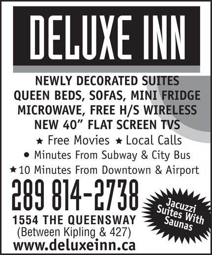 Deluxe Inn (416-252-5205) - Annonce illustrée======= - QUEEN BEDS, SOFAS, MINI FRIDGE MICROWAVE, FREE H/S WIRELESS NEW 40  FLAT SCREEN TVS Free Movies    Local Calls Minutes From Subway & City Bus 10 Minutes From Downtown & Airport 289 814-2738 1554 THE QUEENSWAY (Between Kipling & 427) www.deluxeinn.ca NEWLY DECORATED SUITES