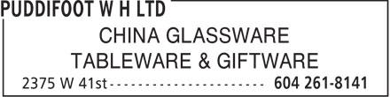 Puddifoot W H Ltd (604-261-8141) - Annonce illustrée======= - CHINA GLASSWARE TABLEWARE & GIFTWARE