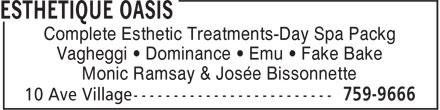 Esthétique Oasis (506-759-9666) - Annonce illustrée======= - Complete Esthetic Treatments-Day Spa Packg Vagheggi • Dominance • Emu • Fake Bake Monic Ramsay & Josée Bissonnette