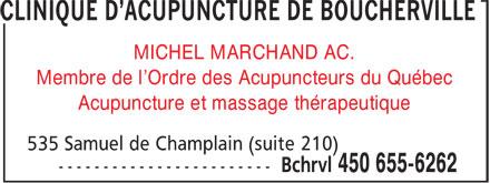 Clinique D'Acupuncture De Boucherville (450-655-6262) - Annonce illustrée======= - MICHEL MARCHAND AC. Membre de l'Ordre des Acupuncteurs du Québec Acupuncture et massage thérapeutique
