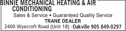Binnie Mechanical Heating & Air Conditioning (905-849-0297) - Annonce illustrée======= - Sales & Service   Guaranteed Quality Service TRANE DEALER  Sales & Service   Guaranteed Quality Service TRANE DEALER