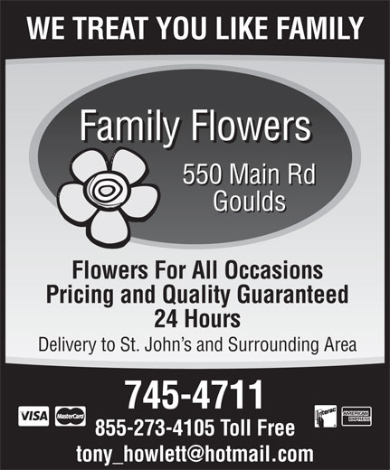 Family Flowers (709-745-4711) - Annonce illustrée======= - Family Flowers 550 Main Rd Goulds Flowers For All Occasions Pricing and Quality Guaranteed 24 Hours Delivery to St. John s and Surrounding Area 745-4711 855-273-4105 Toll Free WE TREAT YOU LIKE FAMILY