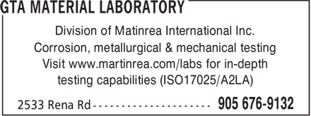 GTA Material Laboratory (905-676-9132) - Annonce illustrée======= - Division of Matinrea International Inc. Corrosion, metallurgical & mechanical testing Visit www.martinrea.com/labs for in-depth testing capabilities (ISO17025/A2LA)