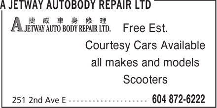 A Jetway Auto Body Repair Ltd (604-872-6222) - Display Ad - Free Est. Courtesy Cars Available all makes and models Scooters
