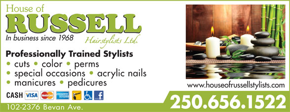 House Of Russell Hair Stylists Ltd (250-656-1522) - Annonce illustrée======= - Professionally Trained Stylists cuts   color   perms special occasions   acrylic nails manicures   pedicures www.houseofrussellstylists.com CASH 250.656.1522 102-2376 Bevan Ave. In business since 1968 Professionally Trained Stylists cuts   color   perms special occasions   acrylic nails manicures   pedicures www.houseofrussellstylists.com CASH 250.656.1522 102-2376 Bevan Ave. In business since 1968