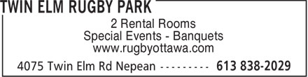 Twin Elm Rugby Park (613-838-2029) - Annonce illustrée======= - 2 Rental Rooms Special Events - Banquets www.rugbyottawa.com