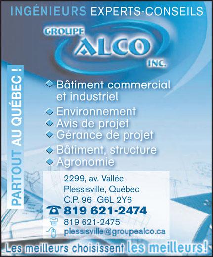 Groupe Alco (819-204-1184) - Annonce illustrée======= - INGÉNIEURS EXPERTS-CONSEILS Bâtiment commercial et industriel AU QUÉBEC ! Environnement Avis de projet Gérance de projet Bâtiment, structure Agronomie 2299, av. Vallée PARTOUT Plessisville, Québec C.P. 96  G6L 2Y6 819 621-2474 819 621-2475 Les meilleurs choisissent les meilleurs!
