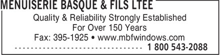 Menuiserie Basque & Fils Ltée (1-800-543-2088) - Annonce illustrée======= - Quality & Reliability Strongly Established For Over 150 Years Fax: 395-1925   www.mbfwindows.com