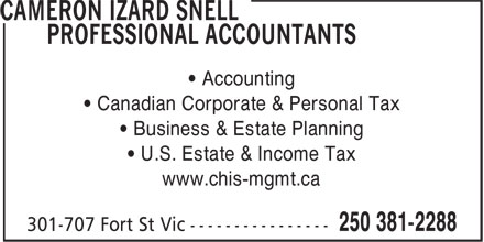 Cameron Izard Snell (250-381-2288) - Display Ad - • Accounting • Canadian Corporate & Personal Tax • Business & Estate Planning • U.S. Estate & Income Tax www.chis-mgmt.ca