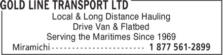 Gold Line Transport Ltd (1-877-561-2899) - Annonce illustrée======= - Local & Long Distance Hauling Drive Van & Flatbed Serving the Maritimes Since 1969