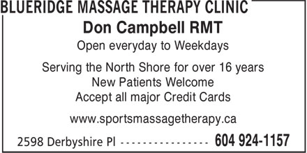 Blueridge Massage Therapy Clinic (604-924-1157) - Annonce illustrée======= - Serving the North Shore for over 16 years New Patients Welcome Accept all major Credit Cards www.sportsmassagetherapy.ca Don Campbell RMT Open everyday to Weekdays