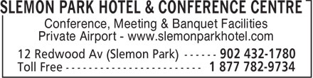Slemon Park Hotel & Conference Centre (902-432-1780) - Display Ad - Conference, Meeting & Banquet Facilities Private Airport - www.slemonparkhotel.com