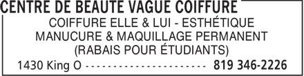 Vague Coiffure (819-346-2226) - Annonce illustrée======= - COIFFURE ELLE & LUI - ESTHÉTIQUE MANUCURE & MAQUILLAGE PERMANENT (RABAIS POUR ÉTUDIANTS)