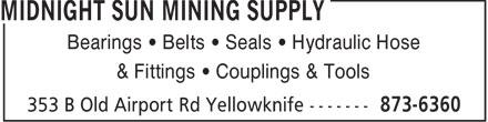 Midnight Sun Energy Ltd (867-873-6360) - Annonce illustrée======= - Bearings   Belts   Seals   Hydraulic Hose & Fittings   Couplings & Tools  Bearings   Belts   Seals   Hydraulic Hose & Fittings   Couplings & Tools