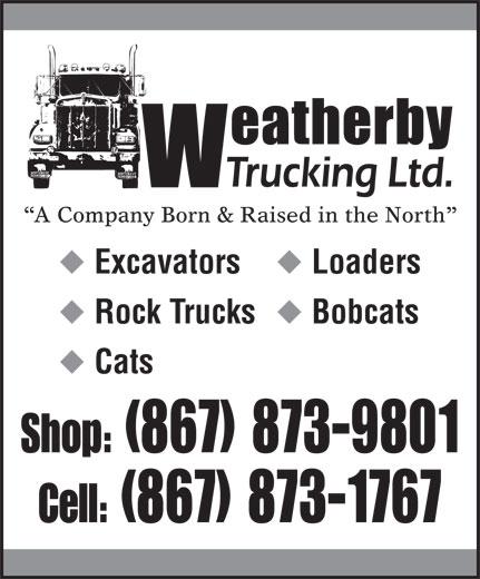 Weatherby Trucking Ltd (867-873-1767) - Annonce illustrée======= -