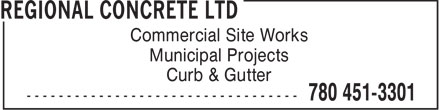 Regional Concrete Ltd (780-451-3301) - Display Ad - Commercial Site Works Municipal Projects Curb & Gutter  Commercial Site Works Municipal Projects Curb & Gutter