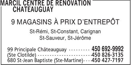 Marcil Centre de Rénovation (450-692-9992) - Display Ad - 9 MAGASINS À PRIX D'ENTREPÔT St-Rémi, St-Constant, Carignan St-Sauveur, St-Jérôme