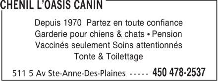 Chenil L'Oasis Canin (450-478-2537) - Annonce illustrée======= - Depuis 1970 Partez en toute confiance Garderie pour chiens & chats   Pension Vaccinés seulement Soins attentionnés Tonte & Toilettage