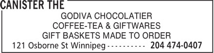 The Canister (204-474-0407) - Display Ad - GODIVA CHOCOLATIER COFFEE-TEA & GIFTWARES GIFT BASKETS MADE TO ORDER COFFEE-TEA & GIFTWARES GODIVA CHOCOLATIER GIFT BASKETS MADE TO ORDER
