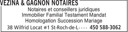 Vézina & Gagnon notaires (450-588-3062) - Display Ad - Notaires et conseillers juridiques Immobilier Familial Testament Mandat Homologation Succession Mariage