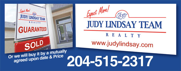 Judy Lindsay Team Realty (204-925-2900) - Annonce illustrée======= - 204-515-2317 Or we will buy it by a mutually  agreed upon date & Price