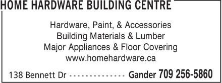 Home Hardware Building Centre (709-256-5860) - Display Ad - Hardware, Paint, & Accessories Building Materials & Lumber Major Appliances & Floor Covering www.homehardware.ca