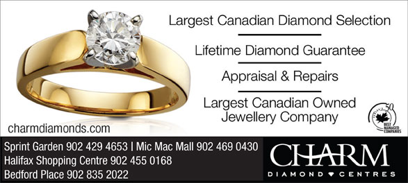 Charm Diamond Centres (902-455-0168) - Annonce illustrée======= - Sprint Garden 902 429 4653   Mic Mac Mall 902 469 0430 Halifax Shopping Centre 902 455 0168 Bedford Place 902 835 2022
