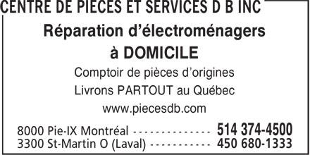 Centre de Pièces et Services DB Inc (514-374-4500) - Annonce illustrée======= - www.piecesdb.com à DOMICILE Livrons PARTOUT au Québec Réparation d'électroménagers Comptoir de pièces d'origines Réparation d'électroménagers Comptoir de pièces d'origines Livrons PARTOUT au Québec www.piecesdb.com à DOMICILE