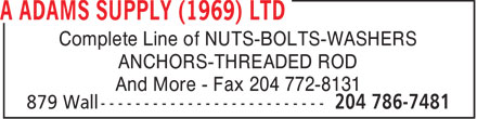 Adams A Supply (1969) Ltd (204-786-7481) - Display Ad - Complete Line of NUTS-BOLTS-WASHERS ANCHORS-THREADED ROD And More - Fax 204 772-8131  Complete Line of NUTS-BOLTS-WASHERS ANCHORS-THREADED ROD And More - Fax 204 772-8131