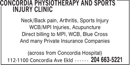 Concordia Physiotherapy And Sports Injury Clinic (204-663-5221) - Annonce illustrée======= - Neck/Back pain, Arthritis, Sports Injury WCB/MPI Injuries, Acupuncture Direct billing to MPI, WCB, Blue Cross And many Private Insurance Companies (across from Concordia Hospital)  Neck/Back pain, Arthritis, Sports Injury WCB/MPI Injuries, Acupuncture Direct billing to MPI, WCB, Blue Cross And many Private Insurance Companies (across from Concordia Hospital)