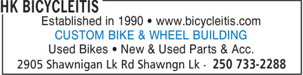 HK Bicycleitis (250-733-2288) - Display Ad - Established in 1990   www.bicycleitis.com CUSTOM BIKE & WHEEL BUILDING Used Bikes   New & Used Parts & Acc.