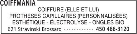 Coiffmania (450-466-3120) - Annonce illustrée======= - COIFFURE (ELLE ET LUI) PROTHÈSES CAPILLAIRES (PERSONNALISÉES) ESTHÉTIQUE - ÉLECTROLYSE - ONGLES BIO COIFFURE (ELLE ET LUI) PROTHÈSES CAPILLAIRES (PERSONNALISÉES) ESTHÉTIQUE - ÉLECTROLYSE - ONGLES BIO