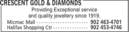 Crescent Gold & Diamonds (902-463-4701) - Display Ad - Providing Exceptional service and quality jewellery since 1919.