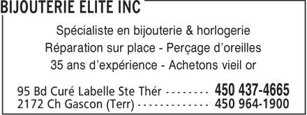 Bijouterie Elite Inc (450-437-4665) - Display Ad - Spécialiste en bijouterie & horlogerie Réparation sur place - Perçage d'oreilles 35 ans d'expérience - Achetons vieil or  Spécialiste en bijouterie & horlogerie Réparation sur place - Perçage d'oreilles 35 ans d'expérience - Achetons vieil or