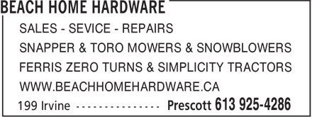 Home Hardware (613-925-4286) - Annonce illustrée======= - WWW.BEACHHOMEHARDWARE.CA FERRIS ZERO TURNS & SIMPLICITY TRACTORS SALES - SEVICE - REPAIRS SNAPPER & TORO MOWERS & SNOWBLOWERS