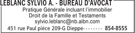 Sylvio A. LeBlanc - Bureau d'avocat (506-854-8555) - Annonce illustrée======= - Pratique Générale incluant l'immobilier Droit de la Famille et Testaments